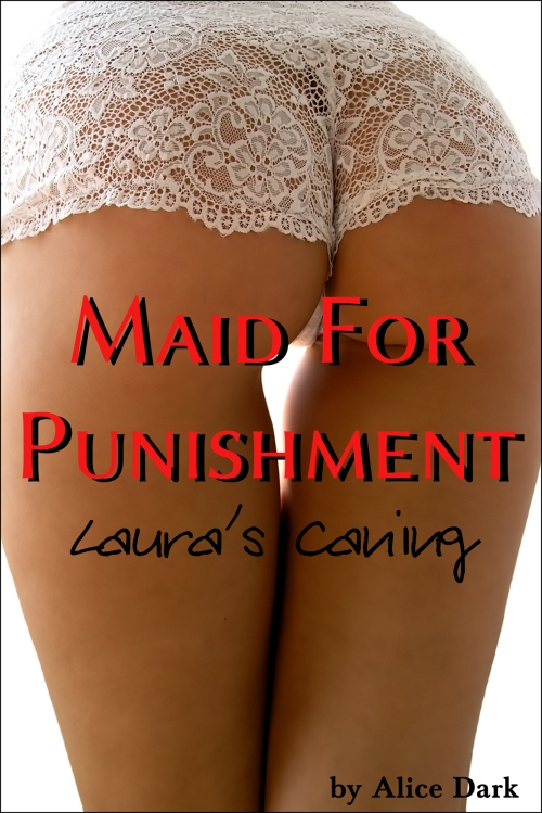 Maid For Punishment - spanking, whipping, caning