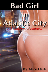 Bad Girl in Atlantic City - A Spanking Adventure