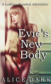 Evie's New Body: A Lesbian Femdom Adventure